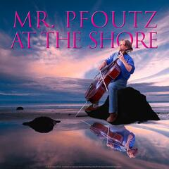 Mr. Pfoutz At The Shore - Single