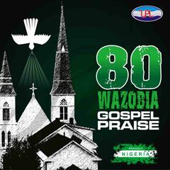 African/ Naija Praise Choruses and Music
