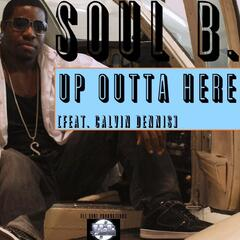 Up Outta Here (feat. Calvin Dennis) - Single