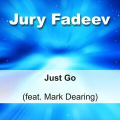 Just Go (feat. Mark Dearing) - Single