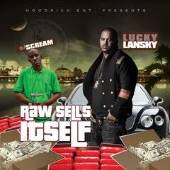 DJ Scream & Lucky Lansky Presents: Raw Sells Itself