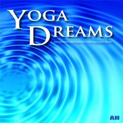 Yoga Dreams: Relaxation, Meditation, Yoga Healing Music