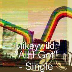 """All I Got"" - Single"