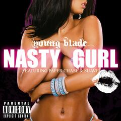 Nasty Gurl (feat. Paper Chase and Suave) - Single