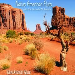 Native American Flute and the Sounds Of Nature