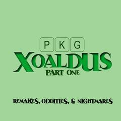 Xoaldus Part One: Oddities, Remakes, and Nightmares