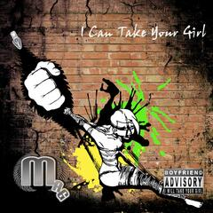 I Can Take Your Girl (Explicit) - Single