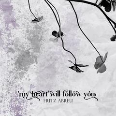 My Heart Will Follow You