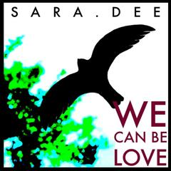 We Can Be Love - Single