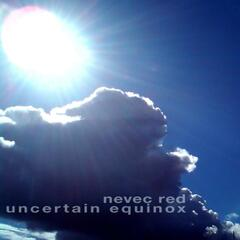 Uncertain Equinox