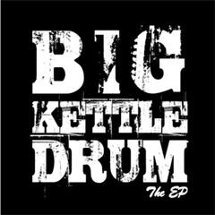 Big Kettle Drum - The EP