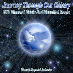 Journey Through Our Galaxy With Binaural Beats And Beautiful Music - Single