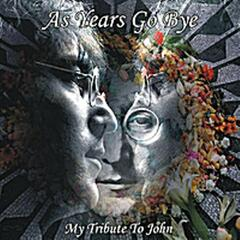 As Years Go Bye (a Tribute to John Lennon)