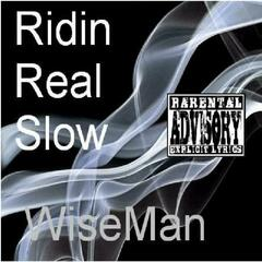 Riding Real Slow