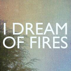 I Dream Of Fires - EP