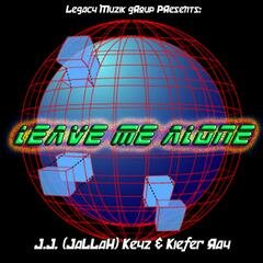 Leave Me Alone (My Zone) [feat. Kiefer Ray]
