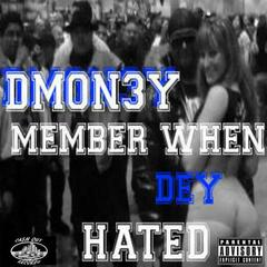 Member When Dey Hated - Single
