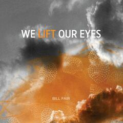 We Lift Our Eyes - Single