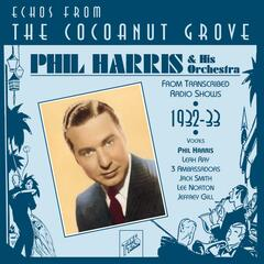Phil Harris : Echoes from the Coconut Grove