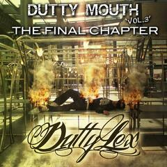 Dutty Mouth Vol. 3 - The Final Chapter