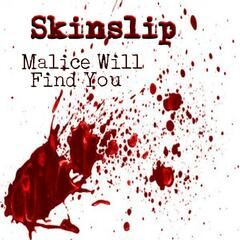 Malice Will Find You