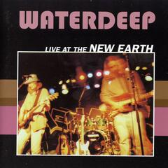 Waterdeep Live At The New Earth