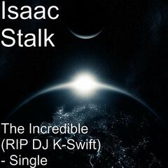 The Incredible (RIP DJ K-Swift) - Baltimore Club - Single