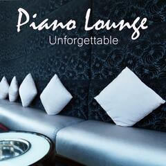 Piano Lounge Music - Unforgettable