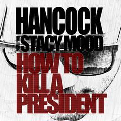 How to Kill a President (feat. Stacy Mood)