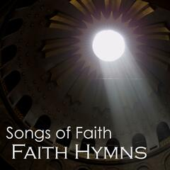 Songs of Faith - Strong Faith - Faith Hymns