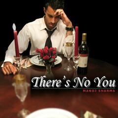 There's No You - Single