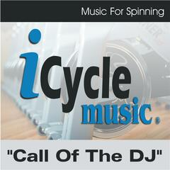 Call of the DJ , Music for Spinning and Indoor Cycling (135 BPM Sprint Mix)