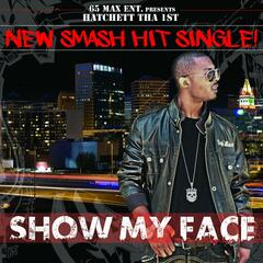 Show My Face - Single