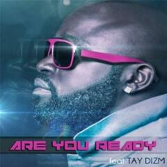 Are You Ready (Full Version) (feat. Tay Dizm) - Single