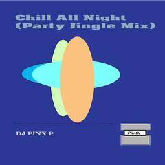 Chill All Night (Party Jingle Mix)