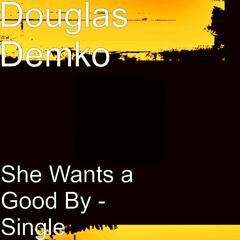 She Wants a Good By - Single