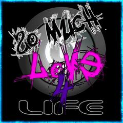 So Much Love4life (Original Mix) - Single