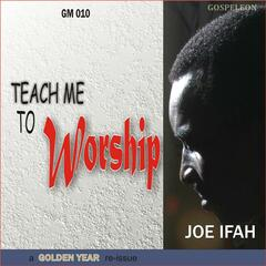 Teach Me to Worship