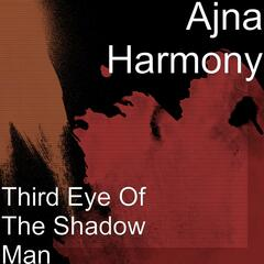 Third Eye Of The Shadow Man