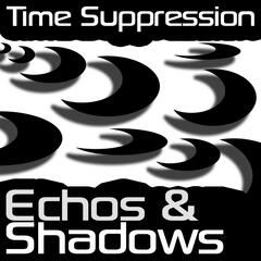 Echos & Shadows