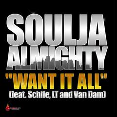 Want It All (feat. Schife, Van Dam & L.T.) - Single