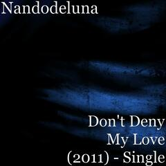 Don't Deny My Love (2011) - Single