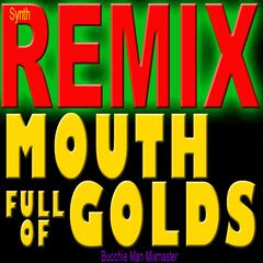 Mouth Full of Golds