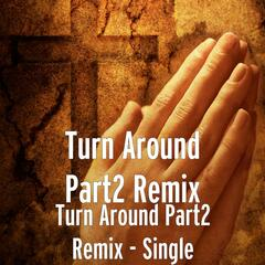 Turn Around Part2 Remix - Single