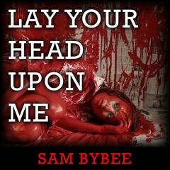 Lay Your Head Upon Me - Single