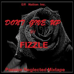 Dont Give Up (Prod. By Fizzle) - Single