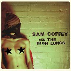 Sam Coffey and the Iron Lungs