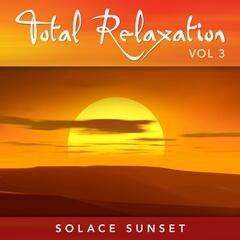 Total Relaxation: Volume 3 (Solace Sunset)