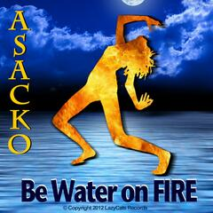 Be Water On Fire