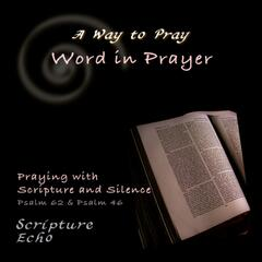 Praying With Scripture and Silence